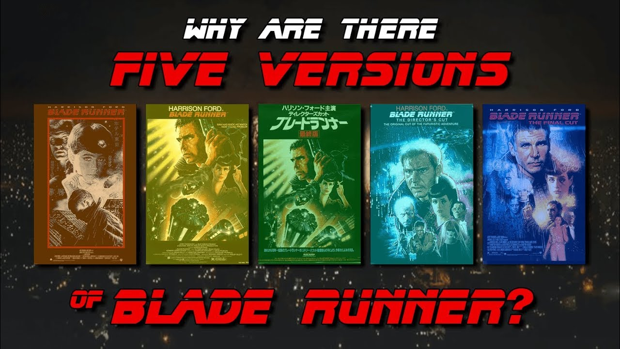 Why are there 5 versions of Blade Runner? - YouTube