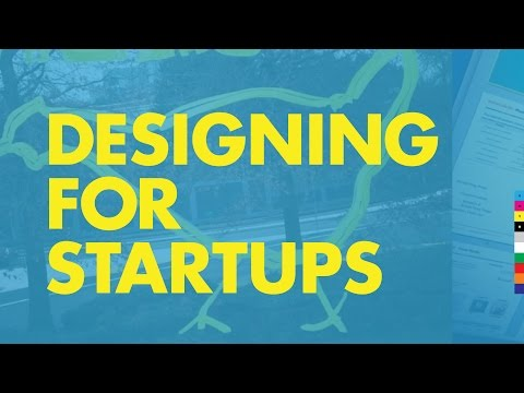 How to Design for Startups