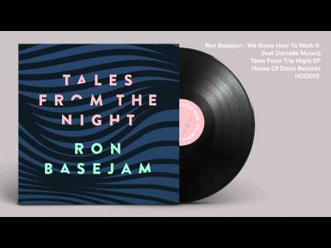 Ron Basejam - We Know How To Work It (feat Danielle Moore)