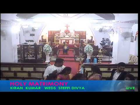 ST PAUL' S CHURCH HOLY MATRIMONY  KIRAN  KUMAR   WEDS  STEFFI DIVYA   26TH   MAY   2019   LIVE
