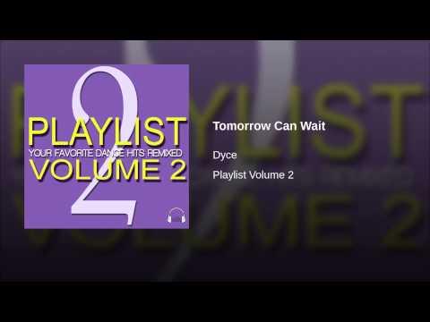 Tomorrow Can Wait