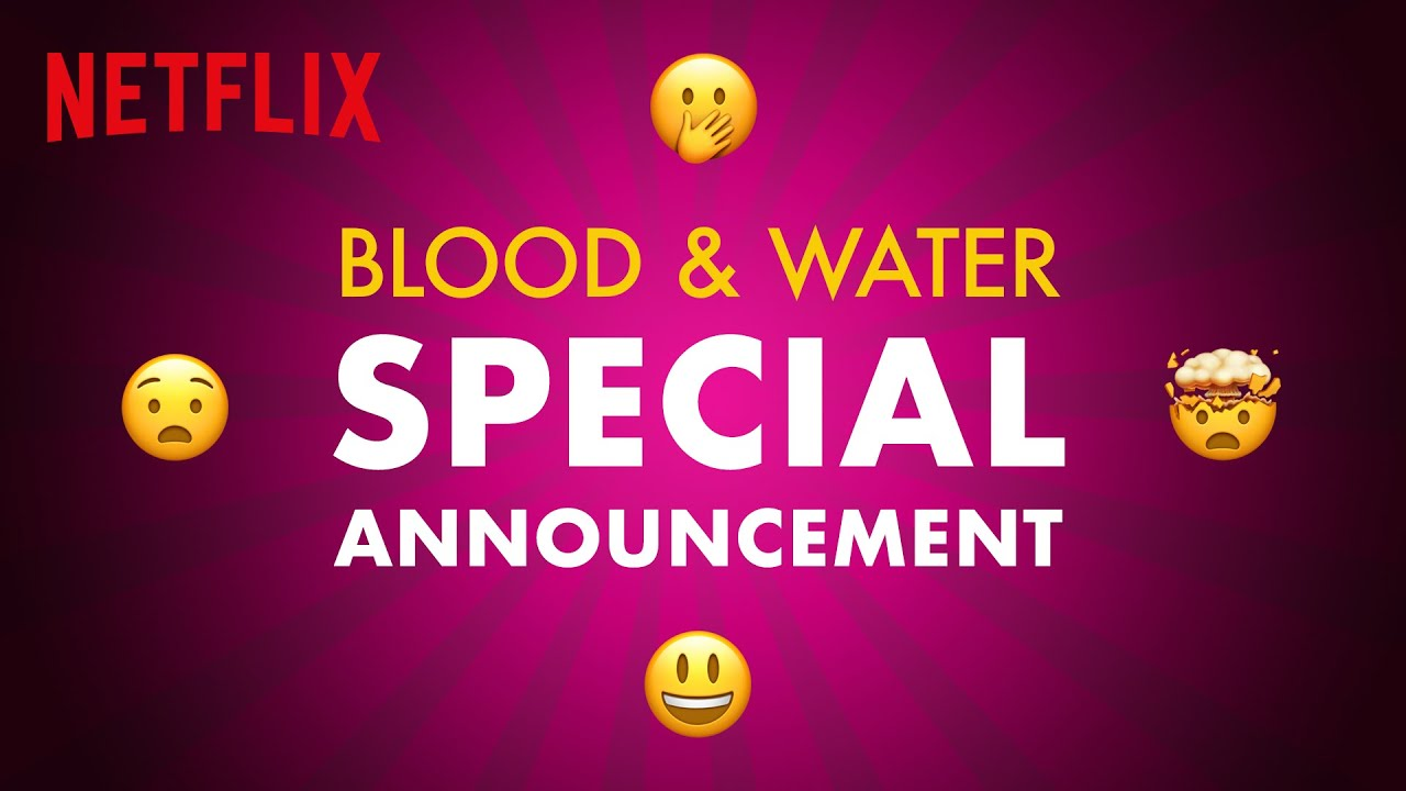 Download Blood and Water is back for Season 2 | Blood and Water | Netflix