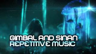 Gimbal & Sinan - Repetitive Music // Free Download