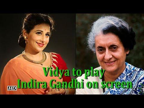 Vidya Balan to play Indira Gandhi on screen