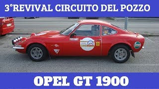 3° REVIVAL CIRCUITO DEL POZZO - OPEL GT 1900