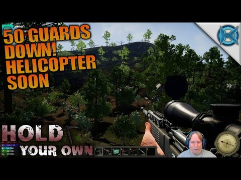 50 GUARDS DOWN HELICOPTER SOON | Hold Your Own | Let's Play Gameplay | S01E14