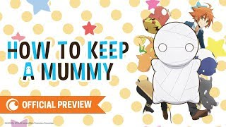 How To Keep A Mummy Official Preview Youtube Two episode 1 english dubbed online for free. how to keep a mummy official preview