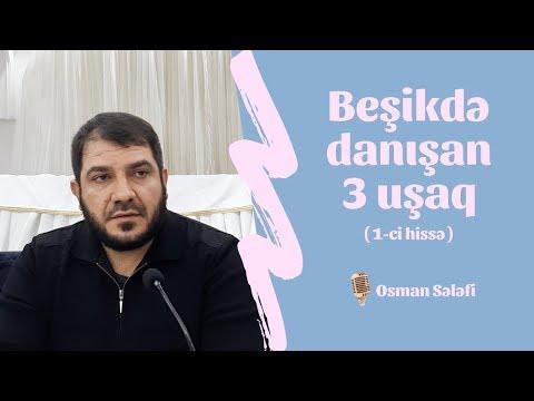 Beşikdə Danışan 3 Uşaq ( 1-ci Hissə ) | Osman Sələfi