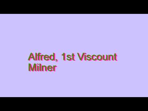 How to Pronounce Alfred, 1st Viscount Milner