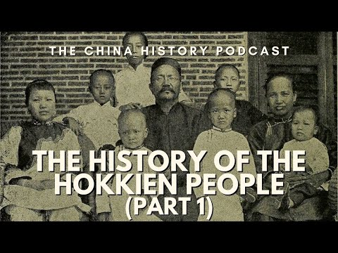 The History of the Hokkien People (Part 1) | Ep. 216