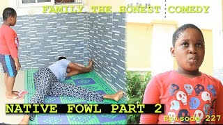 NATIVE FOWL PART TWO (Family The Honest Comedy Episode 227)