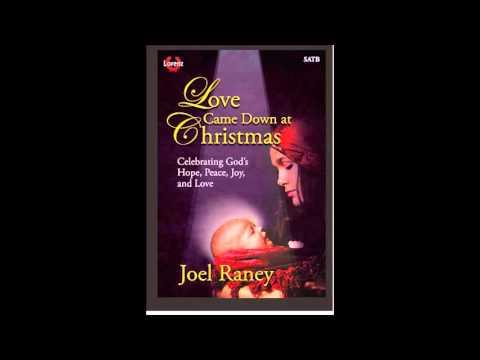 Joel Raney - Love Came Down at Christmas