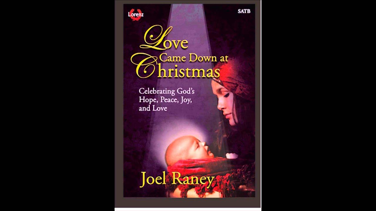 Love Came Down At Christmas.Joel Raney Love Came Down At Christmas