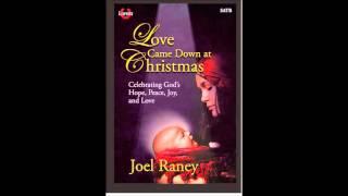 Joel Raney - Love Came Down at Christmas Mp3