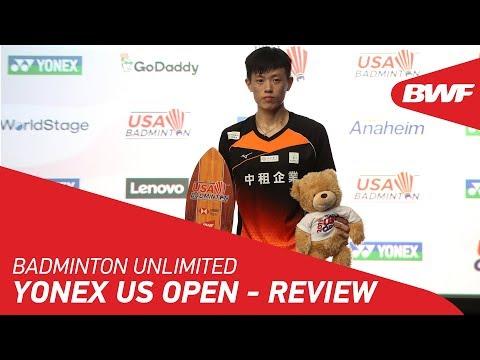 Badminton Unlimited 2019 | YONEX US Open - Review | BWF 2019