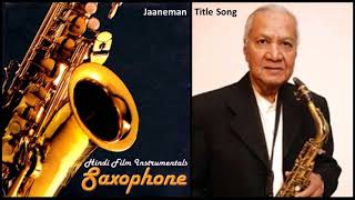 Gambar cover Manohari Singh - Instrumental (Saxophone) - Jaaneman (1976) - Title Song