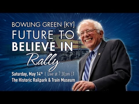 Bernie Sanders LIVE from Bowling Green, KY - A Future to Believe in Rally