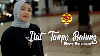 Dhevy Geranium | Ilat Tanpo Balung ( Official Music Video )