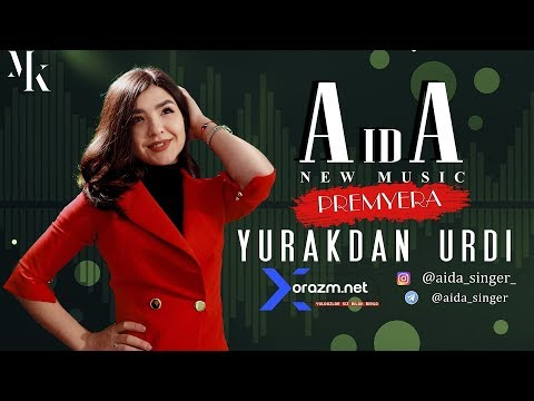 Aida - Yurakdan Urdi | Аида - Юракдан урди (music Version)