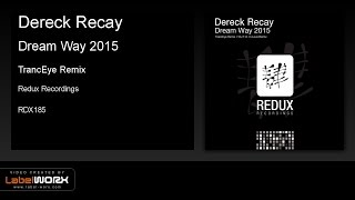 Dereck Recay - Dream Way 2015 (TrancEye Remix)