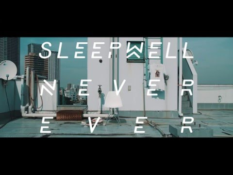 Sleepwell - Never Ever
