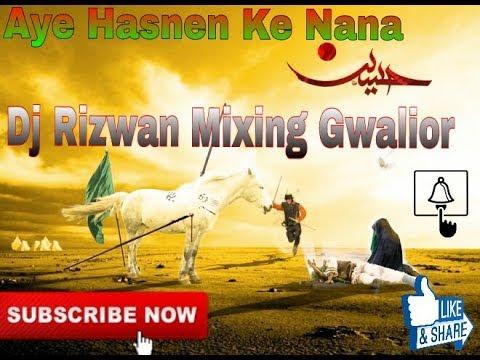 Aye Hasnen Ke Nana ( EDM Mix ) Dj Rizwan Gwalior 8817725500