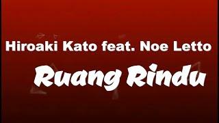 Hiroaki Kato feat  Noe Letto - Ruang Rindu KARAOKE TANPA VOKAL