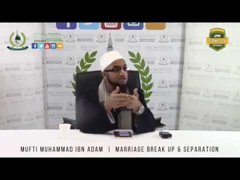 'Marriage Break-up, Separation & Divorce' |  Mufti Muhammad ibn Adam al Kawthari