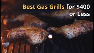 Best Gas Grills under $300 - The Ultimate Guide for 2018