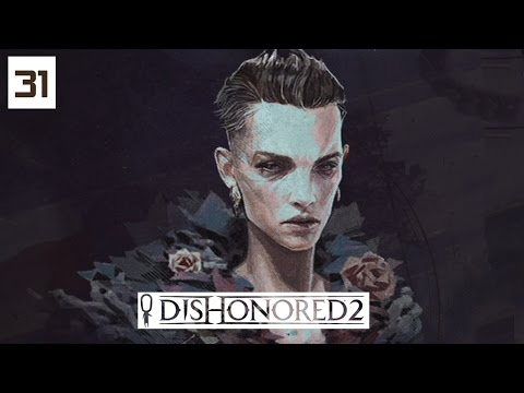 Dishonored 2 Gameplay Part 31 - Chapel -  Lets Play Walkthrough Stealth PC
