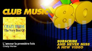Alain Delorme, Crazy Horse - L'amour la première fois - ClubMusic80s