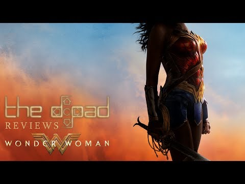 """Wonder Woman Is Good"" - The D-Pad reviews WONDER WOMAN"