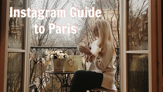 THE INSTAGRAM GUIDE TO PARIS!   |   How I Edit & Where I Take my Photos!    |   Fashion Mumblr