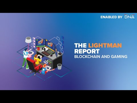 The Lightman Report #6 | Blockchain And Gaming
