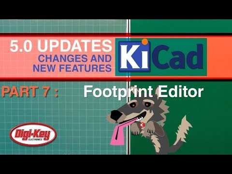 KiCad 5 0 Changes and New Features: Footprint Editor 7 of 7 | DigiKey
