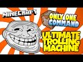 Minecraft | The ULTIMATE Minecraft Trolling Machine! | Only One Command (One Command Creation)