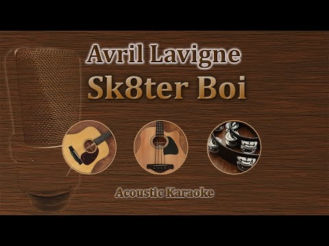 Sk8er Boi - Avril Lavigne (Acoustic Karaoke)