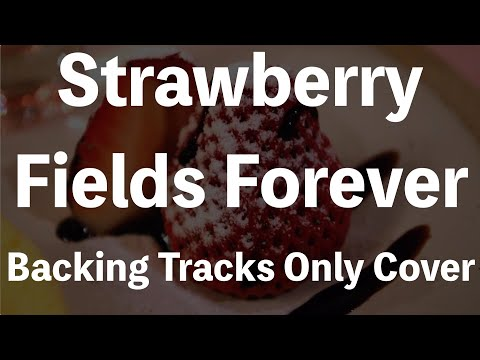 "The Beatles - Strawberry Fields Forever - ""Backing Tracks Only (KARAOKE) "" - COVER"