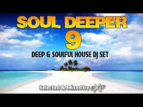 Soul Deeper Vol. 9 (Deep & Soulful House Mix)