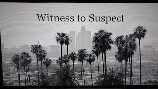 """witness to suspect"" a neo noir short film"