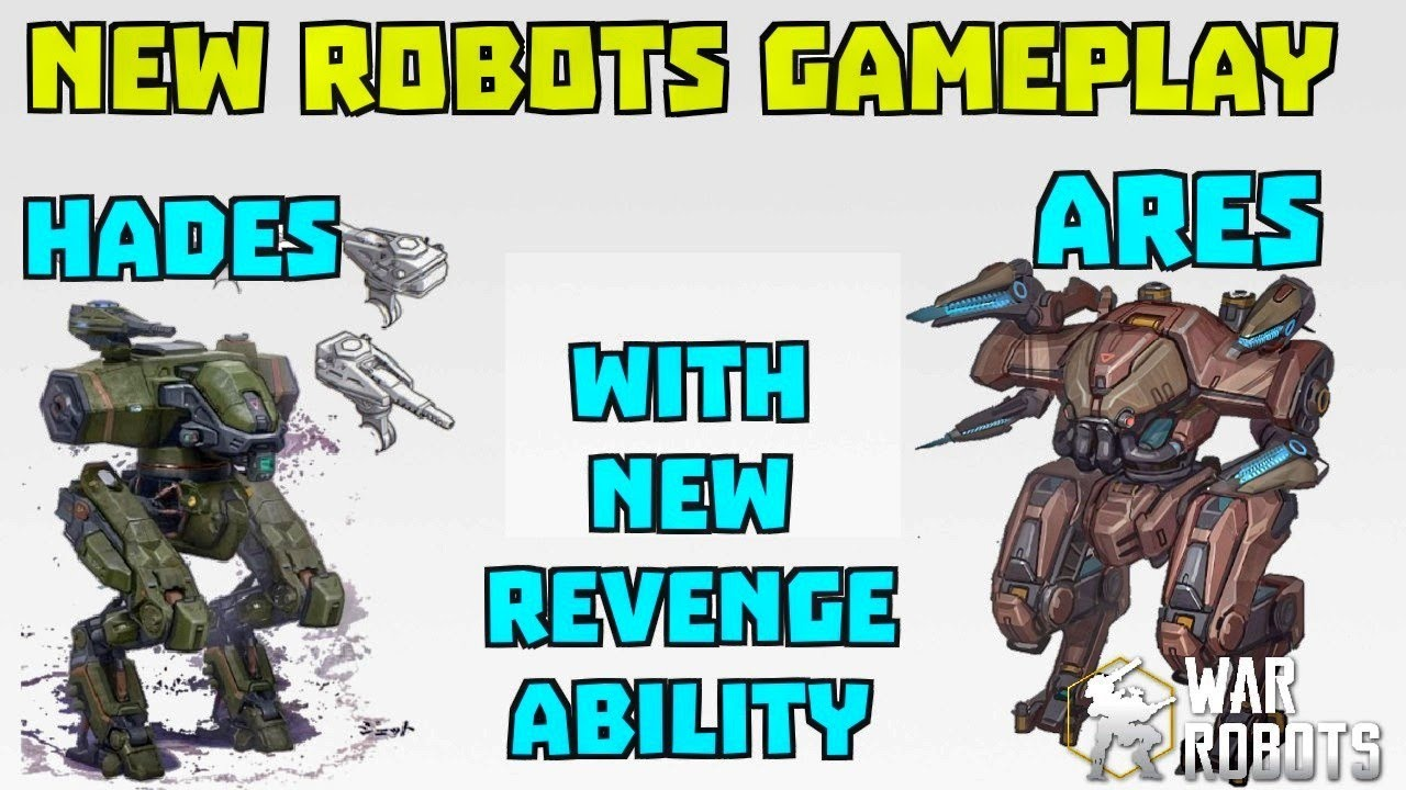 New Robots Ares & Hades Gameplay Revenge Ability | War ...