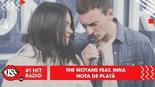 The Motans feat. INNA - Nota de Plata (Live Kiss FM)