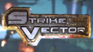 Strike Vector - PC Gameplay