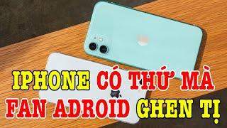 Những điểm trên iPhone khiến fan Android ghen tị