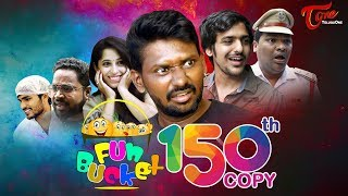Fun Bucket | 150th Episode | Funny Videos | Telugu Comedy Web Series | By Sai Teja | TeluguOne
