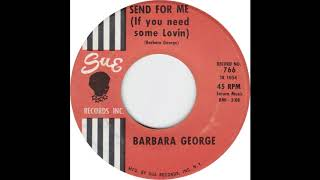 Gambar cover Barbara George - Send For Me (If You Need Some Lovin')
