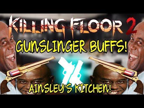 Killing Floor 2 | GUNSLINGER BUFFS! - Ainsley Harriott's Kitchen! (1858, .500 Magnum Buffs)