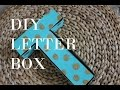 DIY Secret Letter Box