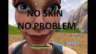 Fortnite - The Life of a No Skin
