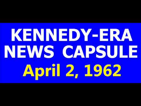 KENNEDY-ERA NEWS CAPSULE: 4/2/62 (WKY-RADIO; OKLAHOMA CITY, OKLAHOMA)